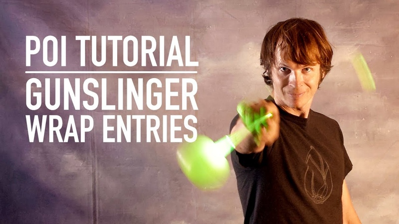 Poi Gunslinger Tutorial: Wrap Entries (Advanced Poi Tricks)