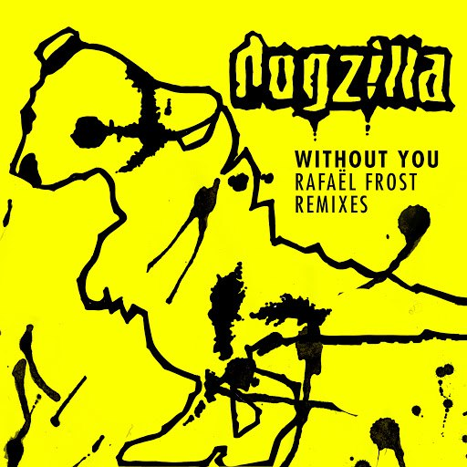 Dogzilla альбом Without You (Rafaël Frost Remix)