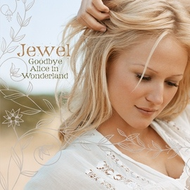 Jewel альбом Goodbye Alice In Wonderland