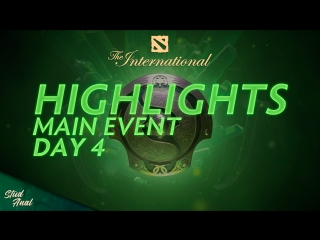 Highlights TI8 Main Event. Day 4