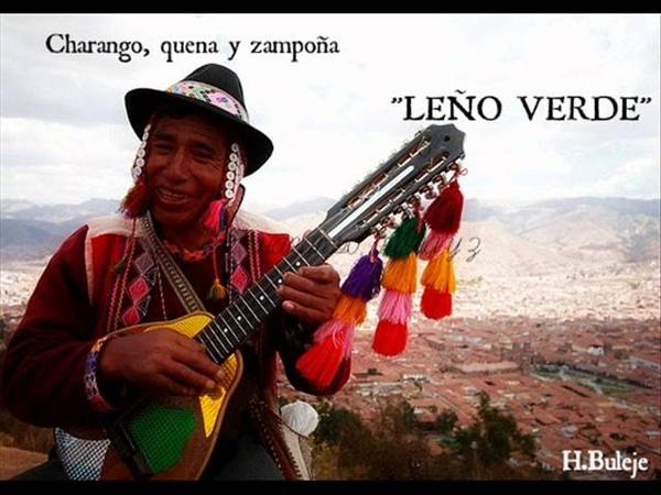 LEÑO VERDE - CACHARPACHA DEL INDIO ( CHARANGO, QUENA Y ZAMPOÑA)