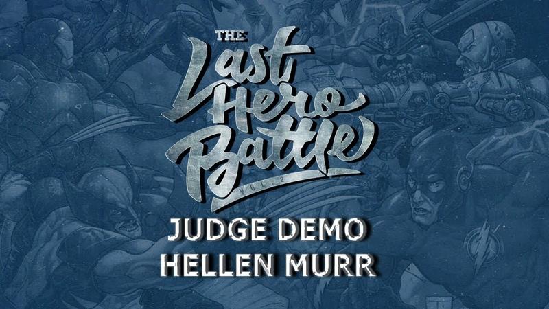 THE LAST HERO BATTLE VOL.2 | JUDGE DEMO | HELLEN MURR