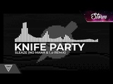Techno - Knife Party - Sleaze (No Mana &amp i_o Remix)