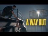 A way Out #1 / Ты знаешь, что делают в тюрячке?