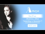 Amaya - You'll see Madonna RUS cover