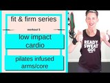 LOW IMPACT CARDIO CRUSH AND PILATES INFUSED ARMS-CORE FIT AND FIRM SERIES # 5 ANGIEFITNESSTV