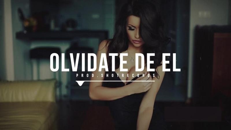 'Olvidate de El' - Reggaeton Instrumental Beat - Prod. by ShotRecord.mp4