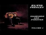 ELVIS PRESLEY - DIAMONDS ARE FOREVER VOL 1