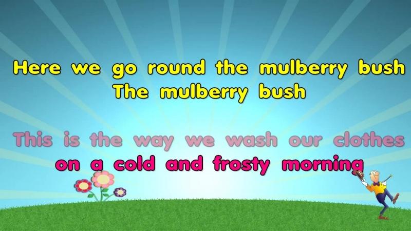 Here We Go Round The Mulberry Bush (Karaoke)