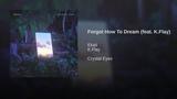 Ekali feat. K.Flay - Forgot How To Dream