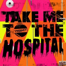 The Prodigy альбом Take Me to the Hospital