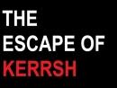 The escape of Kerrsh