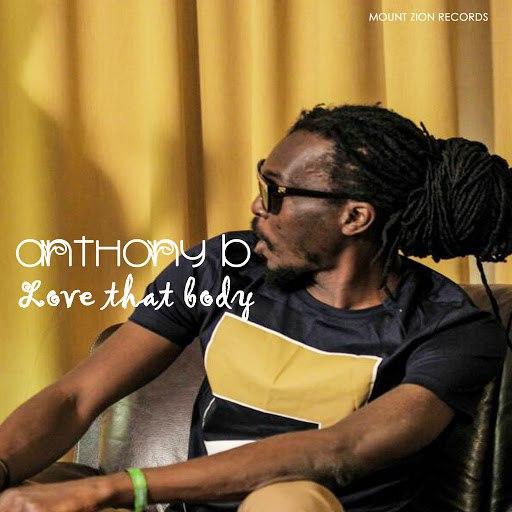 Anthony B альбом Love That Body