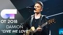 GIVE ME LOVE - DAMION | Gala 4 | OT 2018