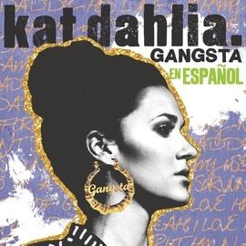 Kat Dahlia альбом Gangsta en Español