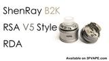 ShenRay B2K RSA V5 Style RDA