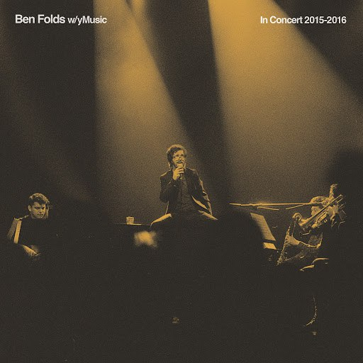 Ben Folds альбом In Concert 2015 - 2016