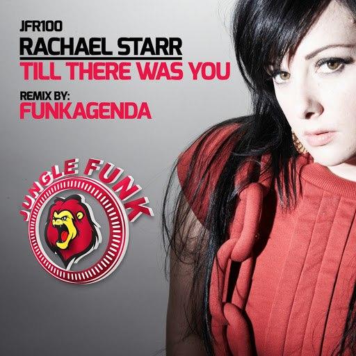 Rachael Starr альбом Till There Was You (Funkagenda Remix)