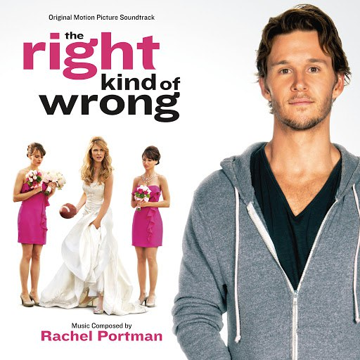 Rachel Portman альбом The Right Kind Of Wrong (Original Motion Picture Soundtrack)
