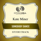 Kate Miner альбом Somebody Dance
