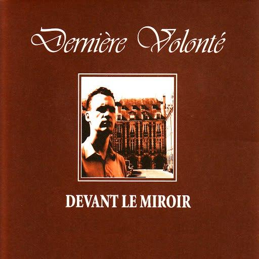 Dernière Volonté альбом Devant Le Miroir