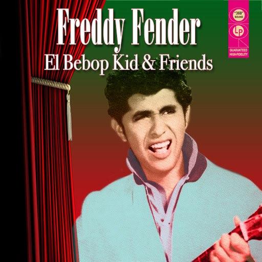 Freddy Fender альбом El Bebop Kid & Friends