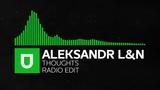 Progressive House - Aleksandr L&ampN - Thoughts (Radio Edit) Umusic Records Release