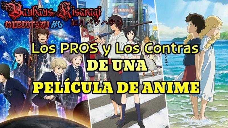 [Chibi-Otaku]-Los Pros Y Los Contras De Una Película De Anime-(Loquendo)