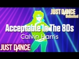 Just Dance Unlimited Acceptable In The 80s - Calvin Harris Just Dance 1