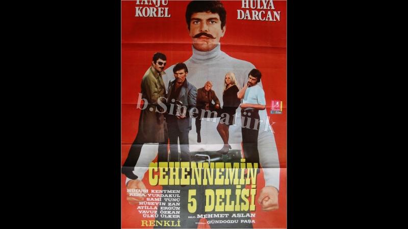Cehennemin Beş Delisi - Türk Filmi