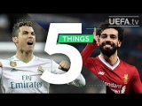 RONALDO, SALAH, UCL FINAL 5 Things You May Not Know About Real Madrid v Liverpo