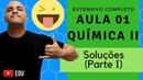 [EXTENSIVO] Aula 01 (Química II) TEMA: Soluções: Tipos e Coeficiente de Solubilidade