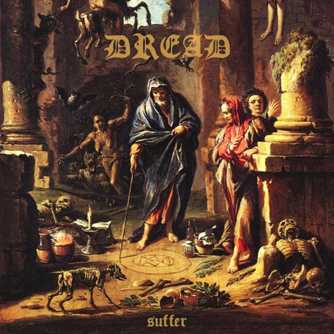 Dread - Suffer [EP] (2018)