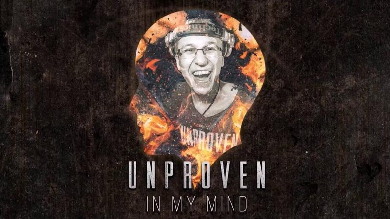 Unproven - In My Mind (Bootleg) [Uptempo]