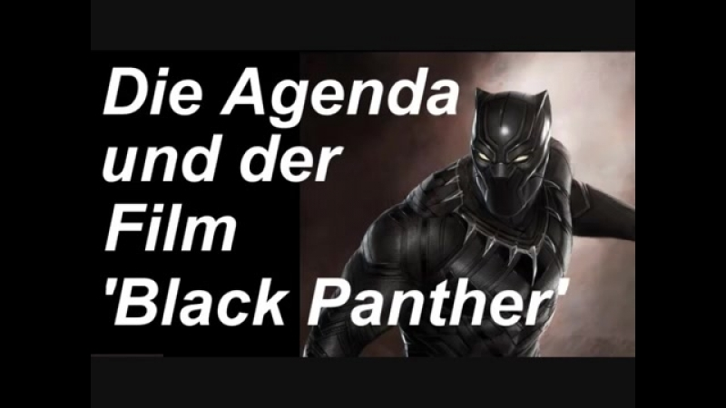 Black Panther ist Agenda-Politik Teil 1