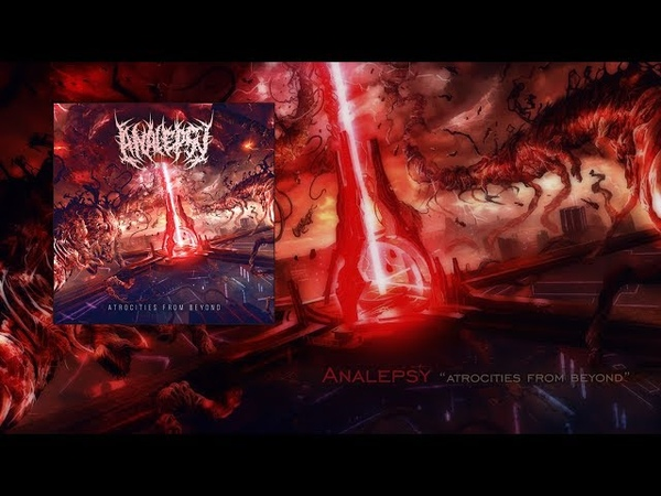 Analepsy Atrocities from Beyond Full Album