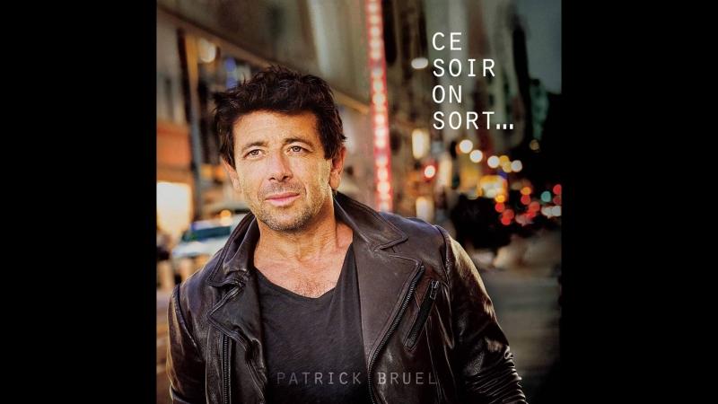 Patrick Bruel_Ce soir on sort_liste des chansons