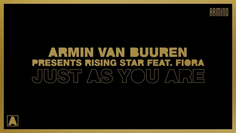 Armin van Buuren presents Rising Star feat. Fiora - Just As You Are (Extended Mi