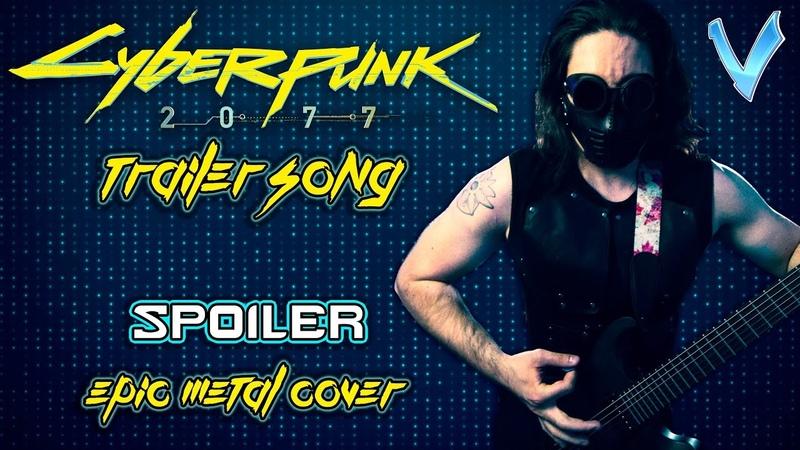 Cyberpunk 2077 - Spoiler (metal cover by Little V)