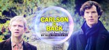 Carlson is back!