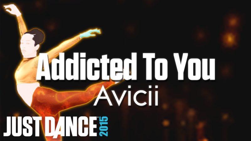 Just Dance Hits | Addicted To You - Avicii | Just Dance 2015