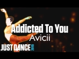 Just Dance Hits Addicted To You - Avicii Just Dance 2015