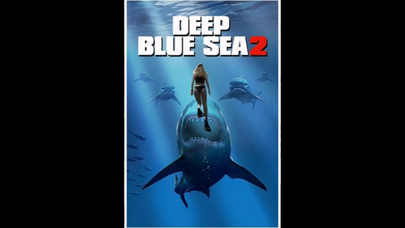 Глубокое Синее Море 2 (2018) (Deep Blue Sea 2)