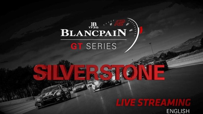 Free Practice - SILVERSTONE 2018 - Blancpain GT Series - Endurance - ENGLISH