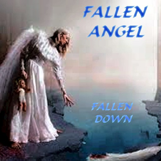 Fallen Angel альбом FALLEN DOWN (ORIGINAL ROCK VERSION)