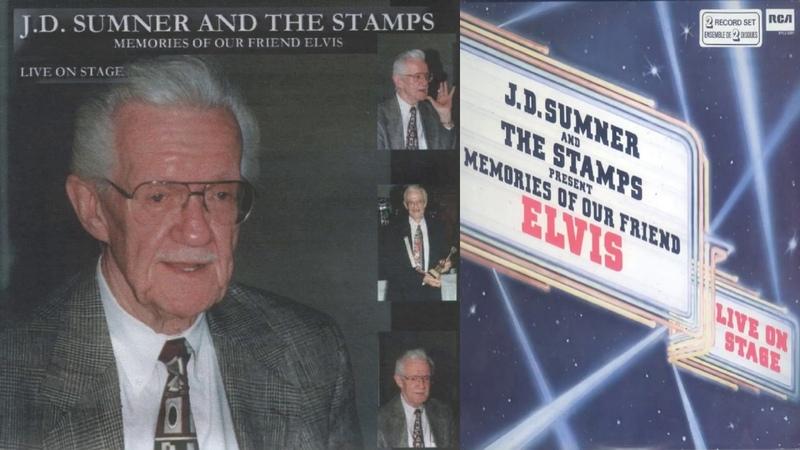 ELVIS PRESLEY - JD SUMNER AND THE STAMPS - MEMORIES OF OUR FRIEND ELVIS