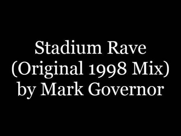 Mark Governor - Stadium Rave (Original 1998 mix)