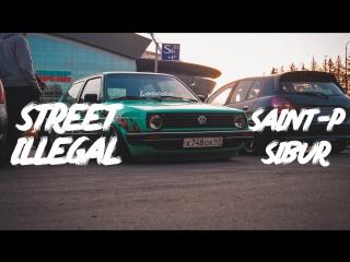 Street Illegal.Saint-P Car Meet.