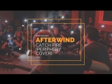 Afterwind - Catch Fire (Periphery cover Unplugged Live) 2018