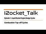 I2ocket_Talk, Ep.1 Combustion Tap-Off Cycle